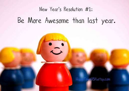 new-years-resolution-be-more-awesome.jpg