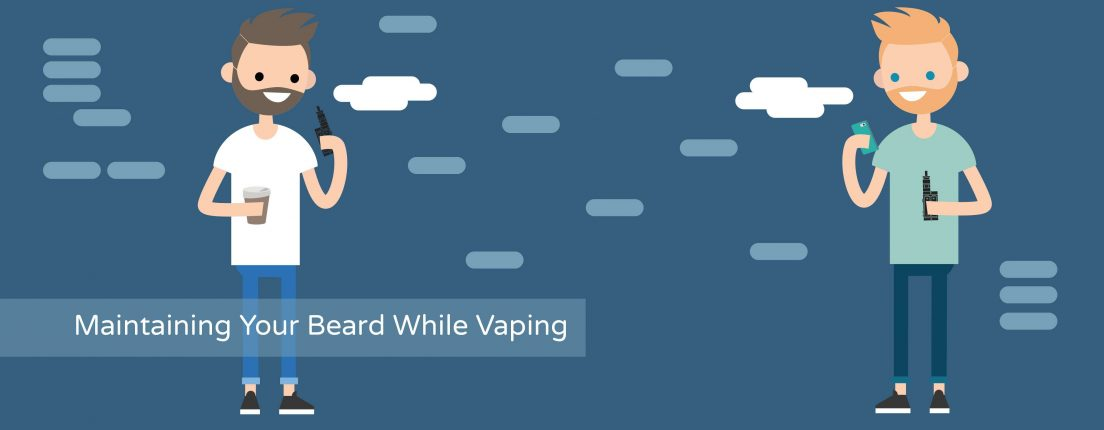 How to Maintain your Beard While Vaping