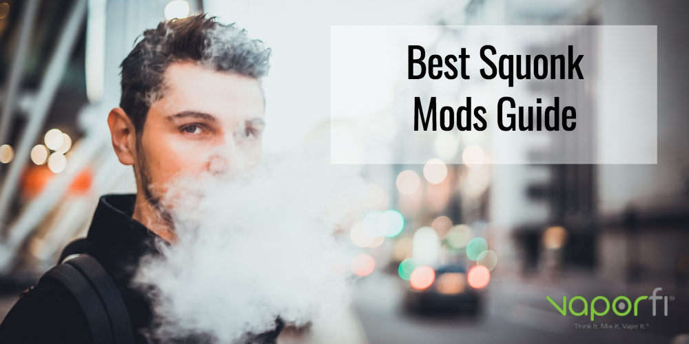 Best Squonk Rda 2020 Best Squonk Mods 2019: Recommended Bottom Feeding Mods | VaporFi