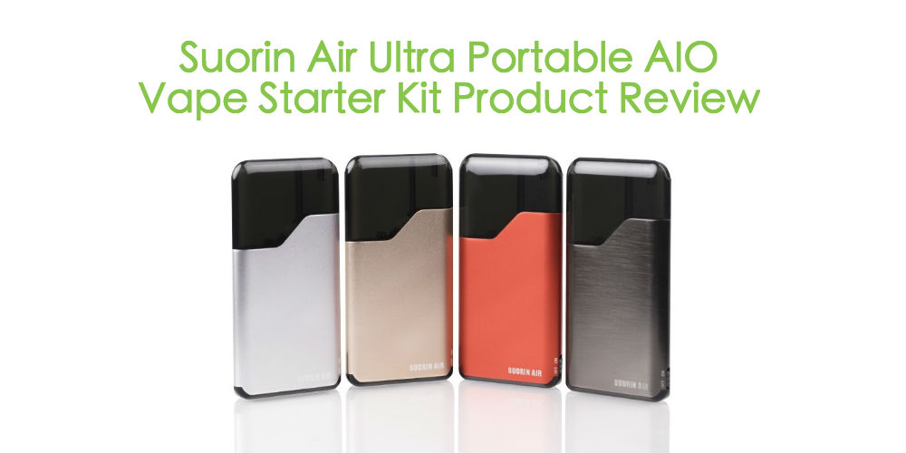 Suorin Air Ultra Portable AIO Vape Starter Kit Product Review