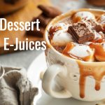 Dessert Flavored E-Juices