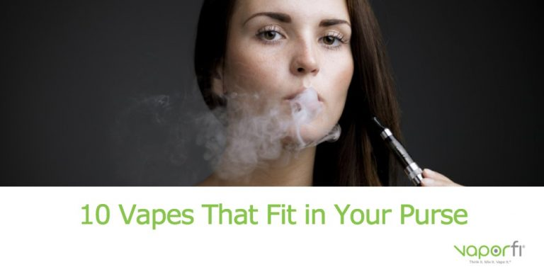 VaporFi 10 Best Small Vapes that Fit in your Purse