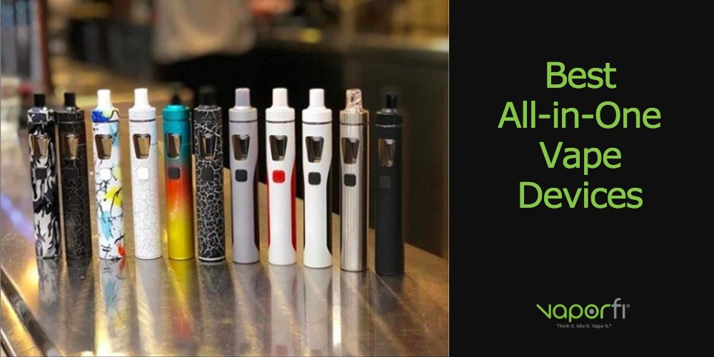 Best All-in-One [AIO] Vape Devices in 2019