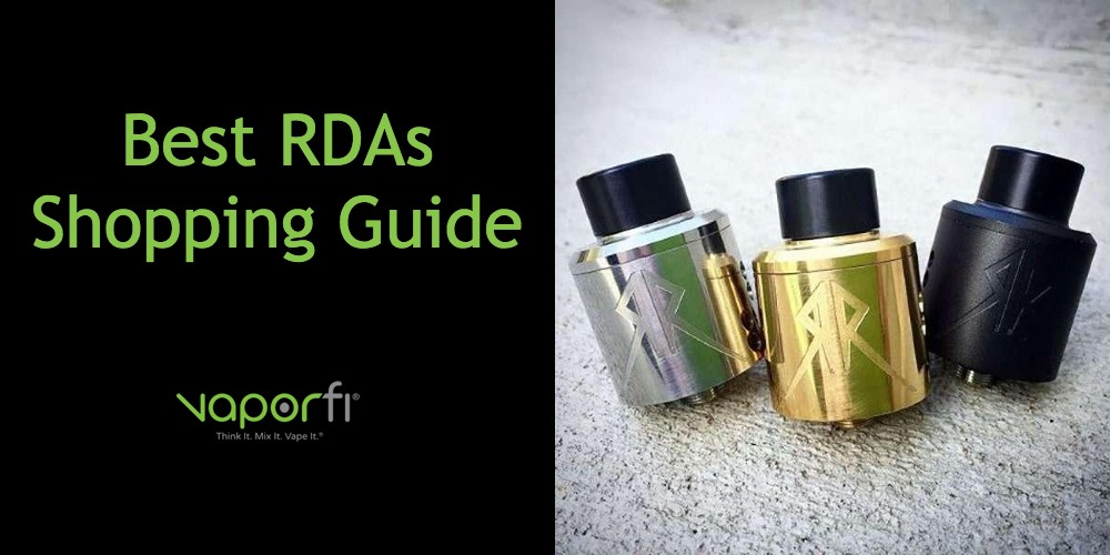 Best RDAs [Rebuildable Dripping Atomizers] for 2019