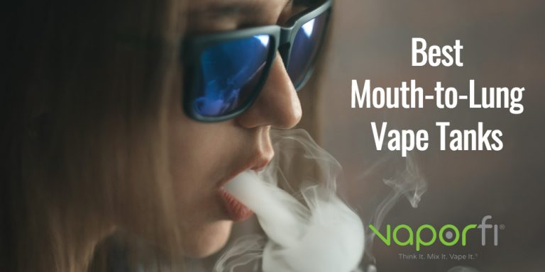 Mouth-to-Lung Vape Tanks Guide