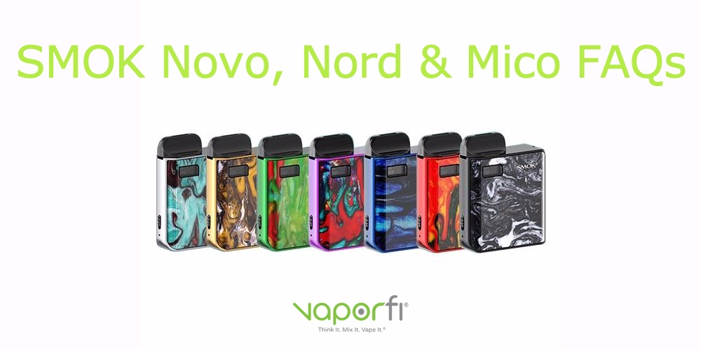 SMOK Novo, Nord & Mico Frequently Asked Questions