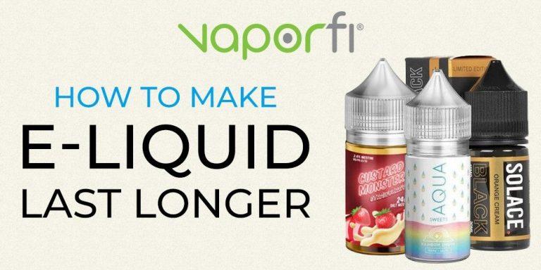 make e-liquid last longer