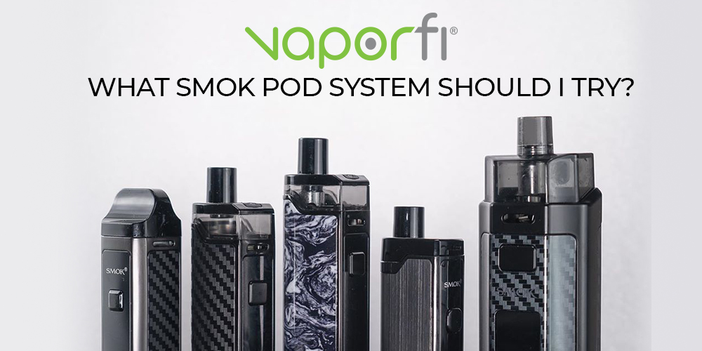 What SMOK Pod System Should I Try?