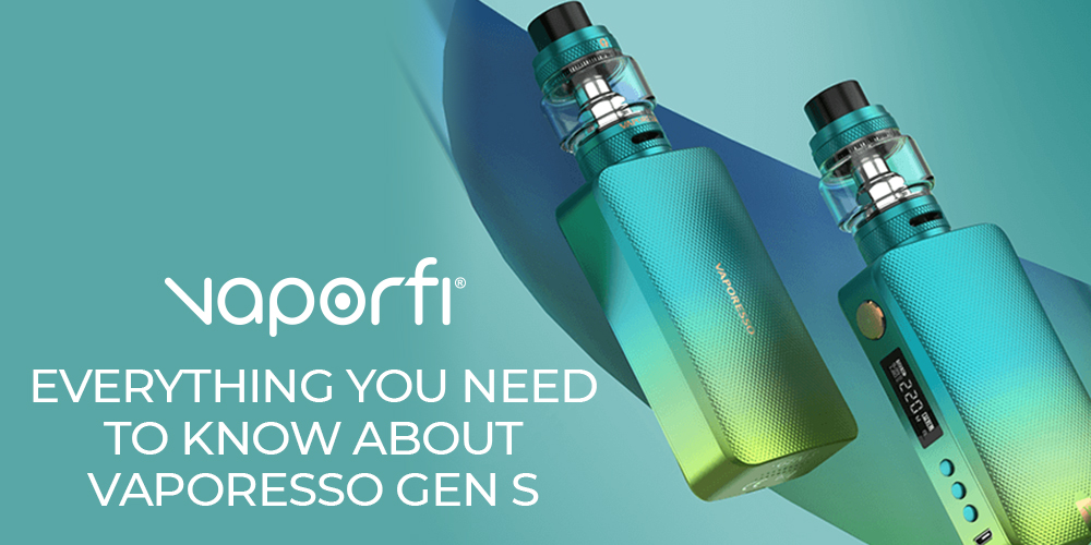 Everything You Need to Know About Vaporesso Gen S